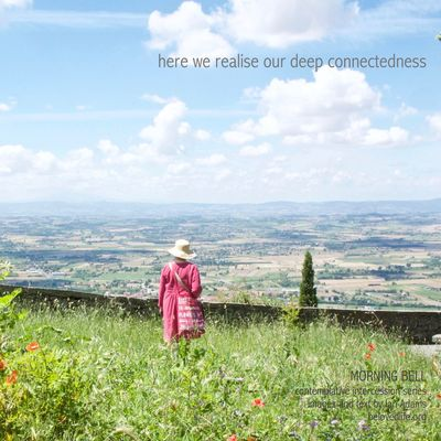 No12 in series 'in our prayers (contemplative intercession)' Stillness Prayer Contemplation Cortona Shrine Presence Connection Connected With Nature