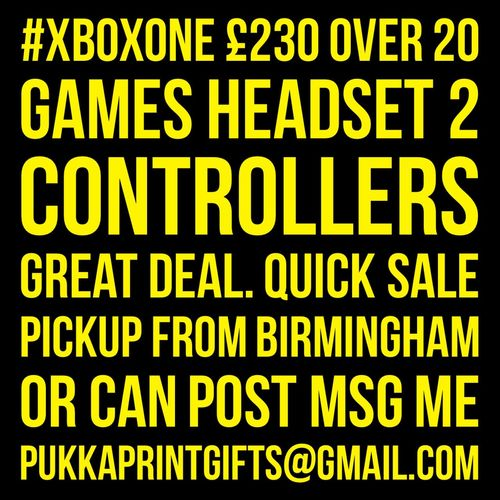 #XboxOne £230 over 20 games headset 2 controllers great deal. Quick sale pickup from Birmingham or can post MSG me pukkaprintgifts@gmail.com