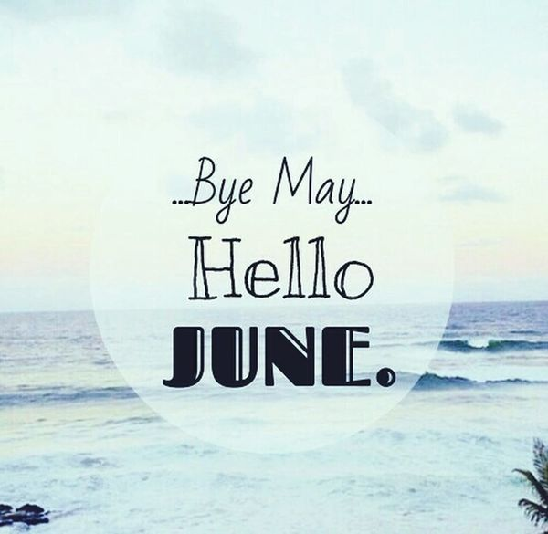 Byebye May, Hello June! Hello Summer Hello World I Love You ❤ Hello People  Hello World ✌ Hello Summer!  Hello June Hello ❤ Hello EyeEm 😽😻❤