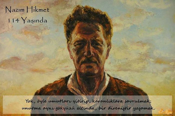 Nazımhikmet Nazımhikmetran Nfk 114 Yas Yıl Olumsuz Ebediyen Yaşgünü Dogumgunu Birthday Büyük BIG Siir Sair Edebiyat Türkedebiyatı Poem Poet Poetry