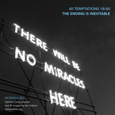 no 18 in #40Temptations series - taunts whose truth may hurt, but may also be a gift revealing a deeper reality Stillness Prayer Contemplation Lent Lent 2016 Nathan Coley