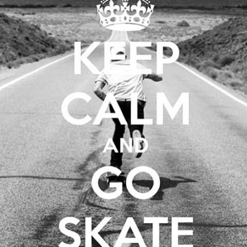 Keep Calm Keep Calm And Go Skate Follow #f4f #followme #TagsForLikes #TFLers #followforfollow #follow4follow #teamfollowback #followher #followbackteam #followh Blackandwhite