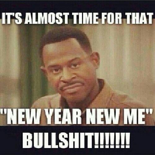 yupp...exactly NewYear Newme Bullshit Lmaobruh lmao tagfortags like4likes tweegram hilarious