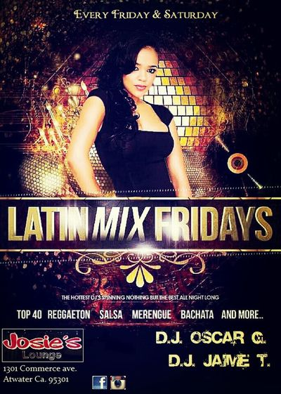 dj Last Drink, I Promise latin music Rum Pale Ale cranberry vodka Jack And Coke @ Every Friday & Sat. @ Josies lounge 1301 Commerce ave. in Atwater 21+