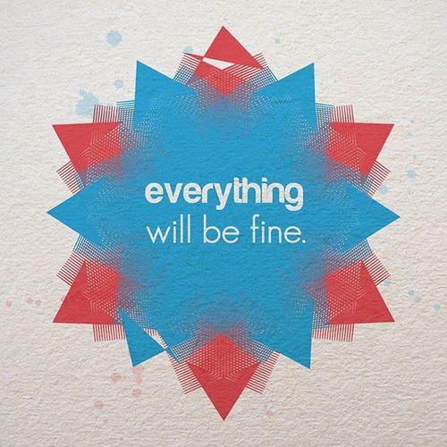 Everythingwillbefine