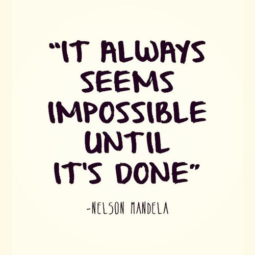 It always seems impossiple until it's done Always Impossibleuntil Done Fighting