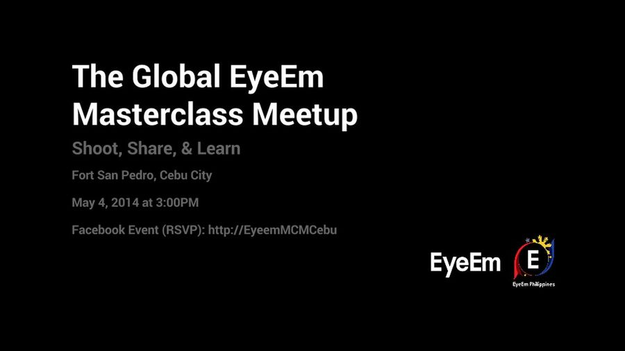 The Global EyeEm Masterclass MeetUp - Cebu! Shoot, Share, & Learn EyeEm Eyeem Philippines Shoot, Share, & Learn - EyeEm Cebu MeetUp Cebu EyeEm Meetup