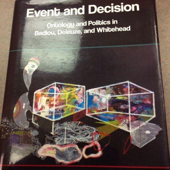 Event and Decision Badiou Deleuze Whitehead