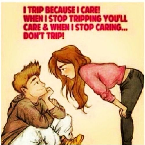 When I Stop Caring Dont Trip!