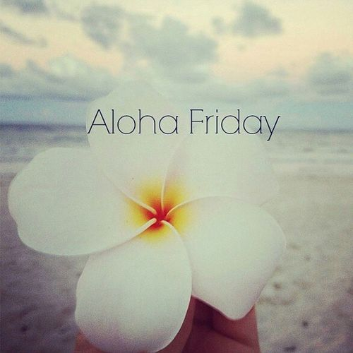 Aloha Friday HaveFunAll ?⛅♒???
