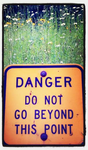 Danger, freedom beyond this point. Hello World Nature Control No Hope