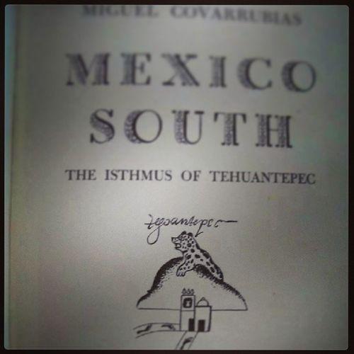 Cada vez que lo releeo me acuerdo de ti. Istmo Tehuantepec Oaxaca Mi segundo hogar sus fiestas y tradiciones paraiso terrenal nostalgia. Fascinación por la lectura y por el legado que nos dejó Miguel Covarrubias.