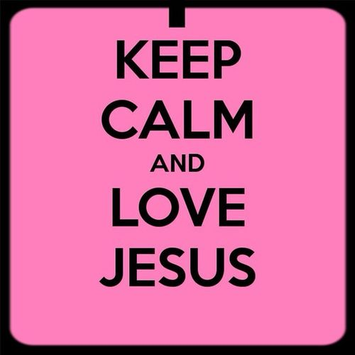 Keep calm and pray !!!??? Jesus Loves You Love Jesus Pray For Peace, Love, Unity N Respect Pray Cause You Can!!!!!!!