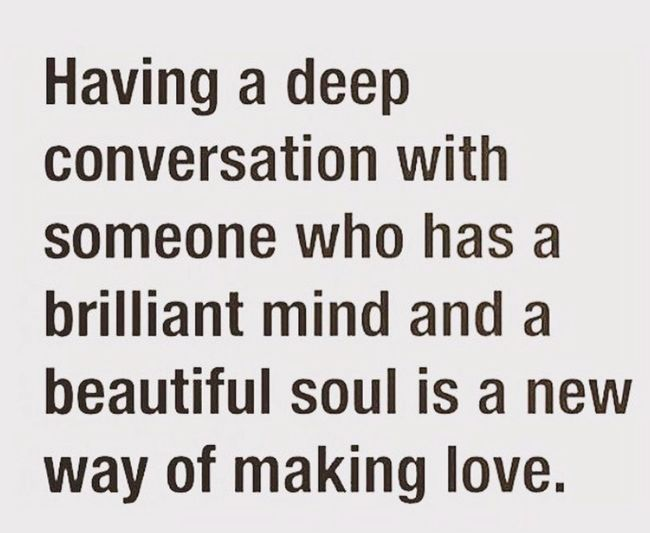 It's a nice thought. Being intimate with someone....doesn't have to always be sex. Connections, closeness, undefinable moments, etc doesn't have to be sex. That's nice Hanging Out Enjoying Life Coffee Time Quotes Conversation Intimate Moments Talking Closeness