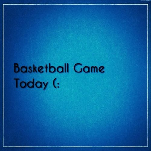 I Have A Basketball Today (: