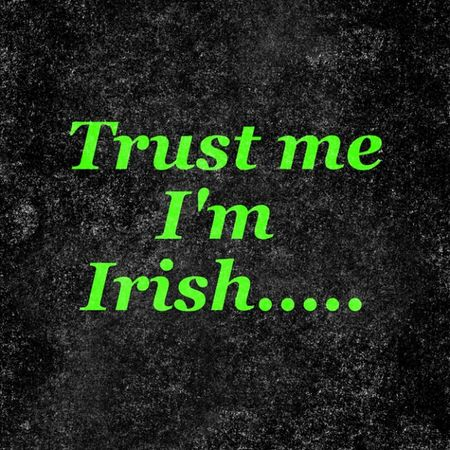 😏👍🍀 Irish Trust Funny Trustme iphone instagram