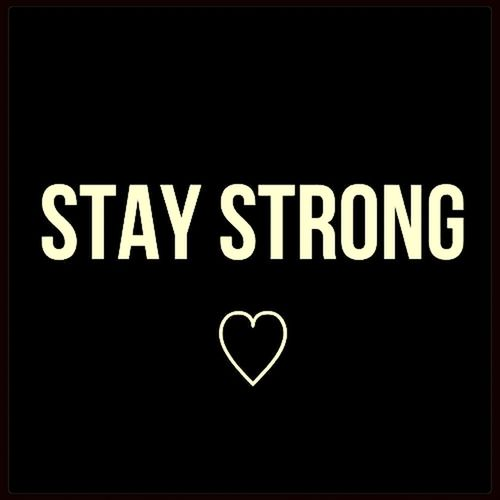 Stay Strong. Staystrong