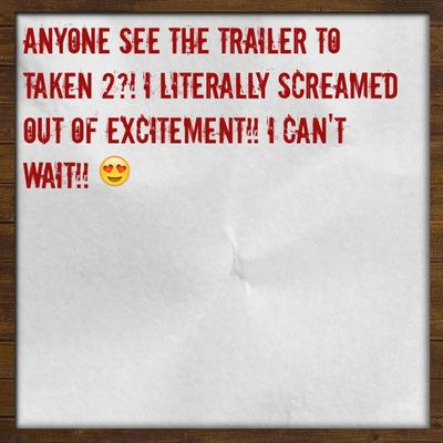 Cantwait Taken2 Taken MOVIE excited Tweegram