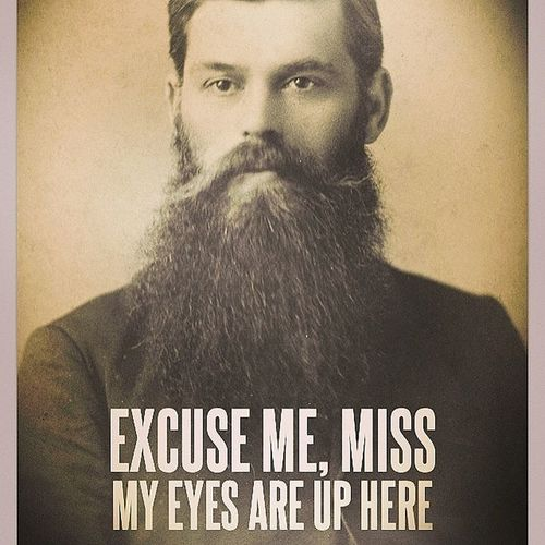 Beards My Eyes Are Up Here ⇧ Funny Shit Memes