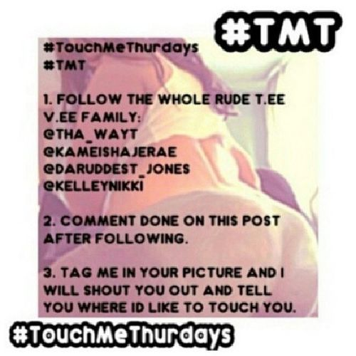LET'S GO FOLKS..... TOUCHMETHURSDAYS IS HERE AGAIN. FOLLOW THE INSTRUCTIONS IN THE PICTURE AND LEGGO.. TMT TeamLoveYourBody TeamLoveRuddest rudeteevee DaRuddestJones SHOUTOUT TURNTUP LEGGO REPOST FOLLOW THE TEAM.... @KAMEISHAJERAE @THA_WAYT @DARUDDEST_JONES @KELLEYNIKKI MYTEAMISBETTERTHANYOURS lgbtv LGBT LESBIAN NYC ATL STUDLIFE FEMME GAY STRAIGHT TAG TEAM FREAKY FREAK YUM TOUCHME THICKGIRLSROCK SLIMGIRLSROCK
