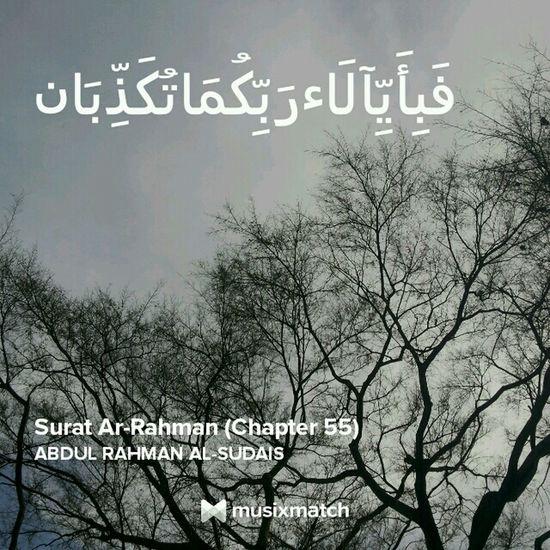 Fa bi ayyi ālaa irrabbikumā tukadzibān Holy Quran Quran Qs.arrahman Relaxing Grateful AllahuAkbar I'm Proud To Be Muslim Muslim❤️