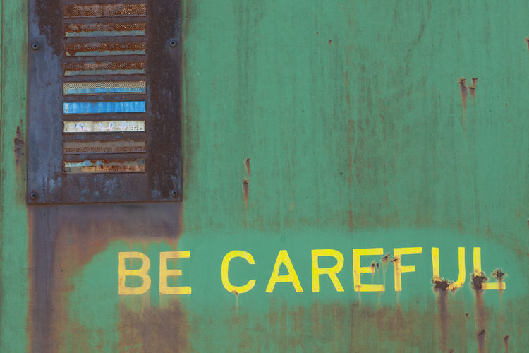 Be Careful Rust Rusty Metal Sign Signage Message Messages Green Color Be Careful Caution Old Train Old Train Car