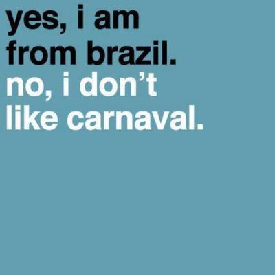 Detesto carnaval, detesto funk, detesto pagode, detesto calor... O que estou fazendo no Brasil mesmo????