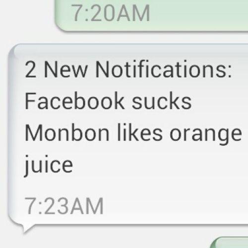Monica helps me miss my Facebook a little less. Funtext Ilovemykid Facebooksucks