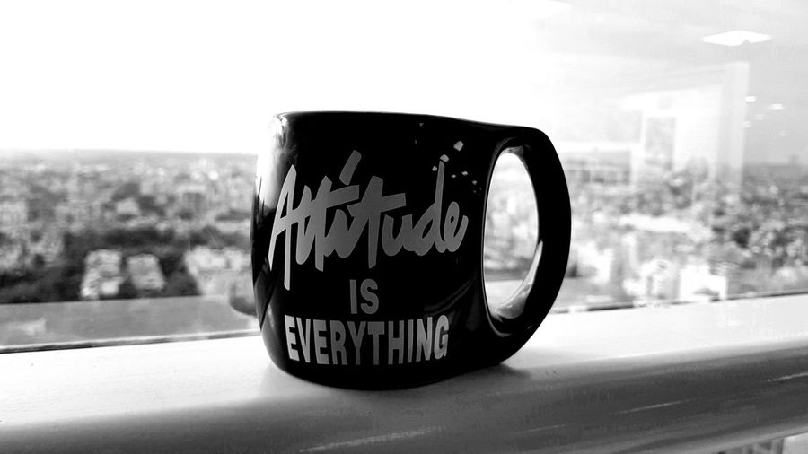 A great way to start your day #Attitude #ThoughtOfTheDay #blackandwhite #coffee-mug #java #noir #positivethinking Close-up Coffee - Drink Coffee Cup Communication Day Drink Focus On Foreground Indoors  No People Sky Text Window The Week On EyeEm EyeEmNewHere