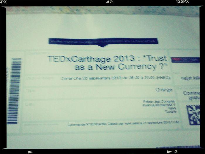 enfin mon ticket est imprimé :-D TEDx Carthage I'm caming