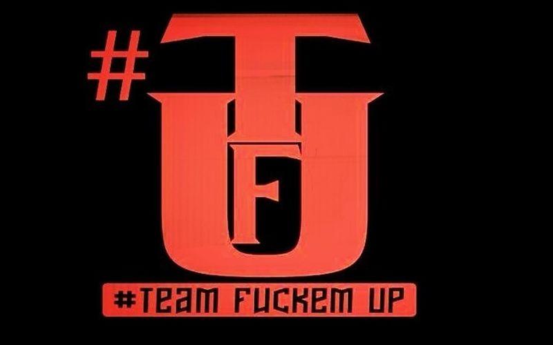 #TeamFuckEmUp
