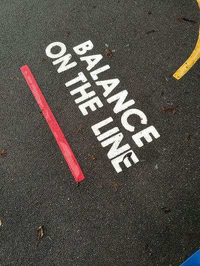 Asphalt Text Road No People Day Close-up Outdoors Balance Take Risks Play Safe Graphic Typography Letters Instructions