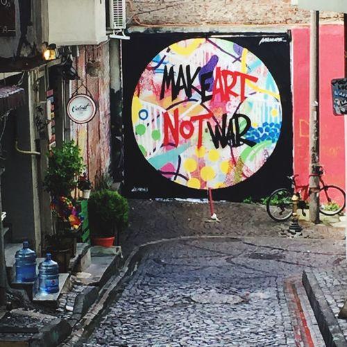 Make Art not War Art Street Photography ArtInMyLife Istanbul Turkey Communication