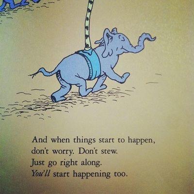 Dr Seuss quotes are the best. Drseuss