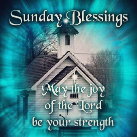 May the blessing of the Lord be your strength Sundayflow Sundayflow Blessings ....... Igers Christian Instaaday Quotes