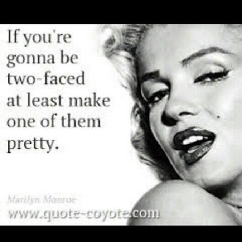 If Your Gunna Be TWO-FACED Make One Of Them Pretty ^.<