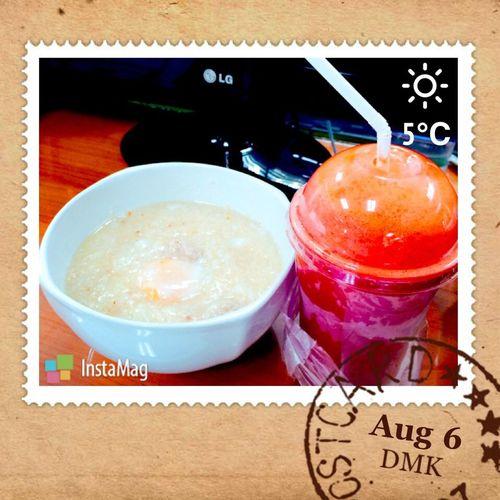 Thanks for congee & fresh juice ka..