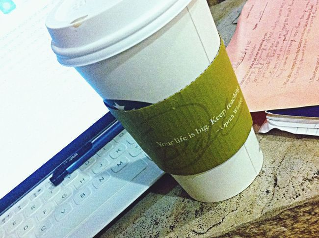 your Life is BIG . keep reaching ( Oprah Winfrey ). at the best Place for studying Starbucks