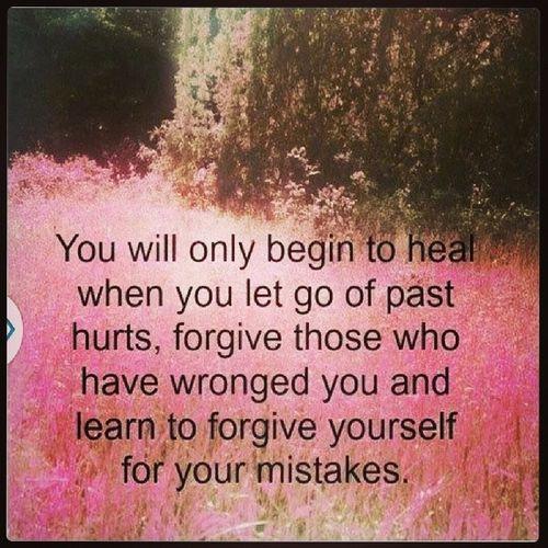 Words of Wisdom HEAL Letgoofthelast Forgive Forgivethosewhowrongedyou Learntoforgiveyourselfforyourmistakes Forgiveyourself Easiersaidthandone Itcanbedone