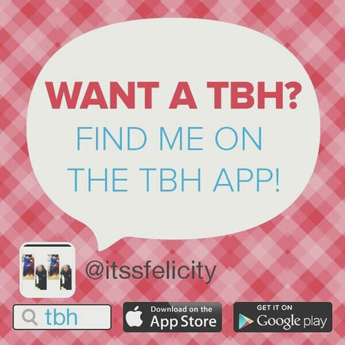 ❤?send me some tbh's and I'll return the favor Hi! Tbh (:❤ Tbh? Like tbh