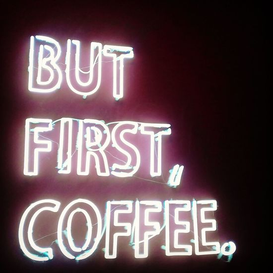 Advertistment But First, Coffee. Cafe Close-up Coffee Coffee Lovers Coffee Time Coffeeplease Communication Electricity  Good Idea Good Morning! I Like Coffee Illuminated Indoors  Leasure Lighting Equipment Neon Neon Lights Night No People Pleasure Text Western Script
