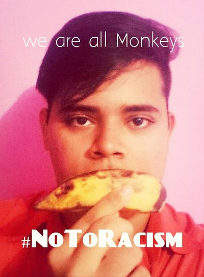 it doesn't matter if you're black, yellow, white, if you have straight hair or curved instead. we are all monkey my friends, lets make the racism DEAD! NoToRacism