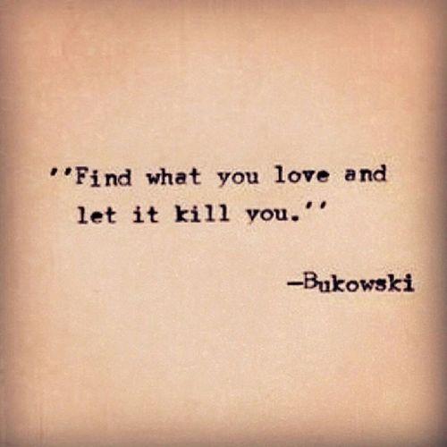#bukowski #find #love #letitkillyou #citazioni #instafrasi #instaquote Love Bukowski Instaquote Find Citazioni Instafrasi Letitkillyou