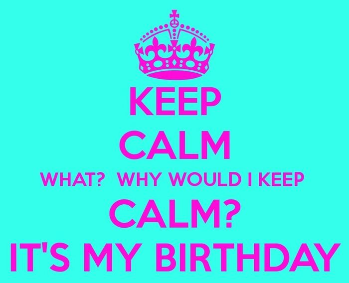 No keeping calm because its finally my bierhday :)