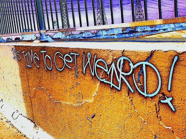 It's About That Time  Get Weird!!!!! Getweird Get Weird Weirdography Weird Crossing The Bridge Writing On The Walls Urban Tagging Ghetto Tagging