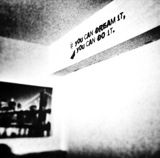 'If you can dream it, you can do it.'