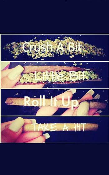 Roll It Up, Take A Hit