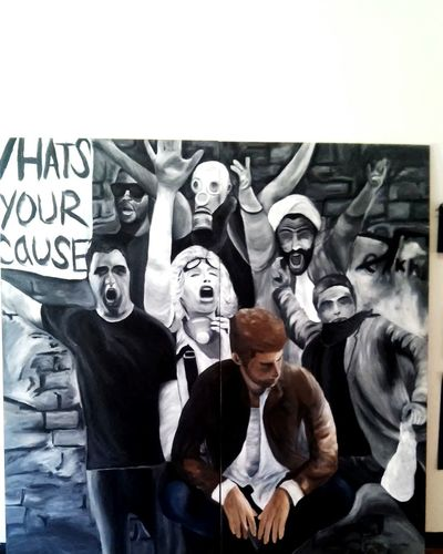 Whats your cause? Art Painting Protest Freedom Believe