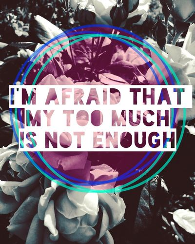 I'm afraid that my too much is not enough. Relatemuch Relateablequote Relateable Lifequotes Lifequotesandsayings Lifequote Teen Life Teen Moody Moodygrams Mood Of The Day Quotes Quote Quotesoftheday  Quotestagram Quotesandsayings Quote Poster