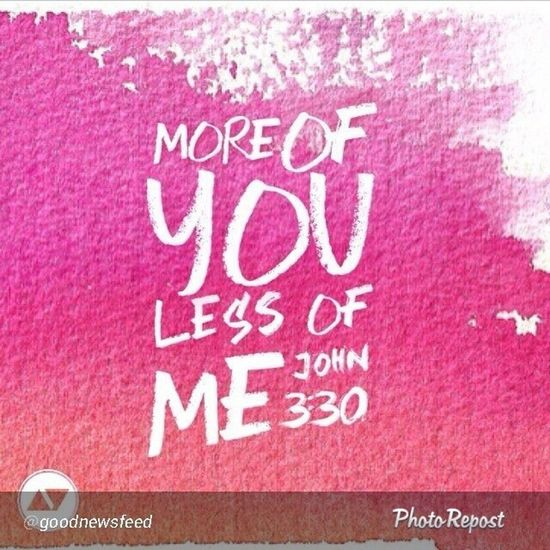 """By @goodnewsfeed """"He must become Greater ; I must become Less ."""" (John 3:30 NIV) Agree origional post said... """"Let's use this as a motto for 2014 . In all we do, how can we make Him greater?"""" Image by @goodlightbearer via @christianreposts"""" via @PhotoRepost_app"""